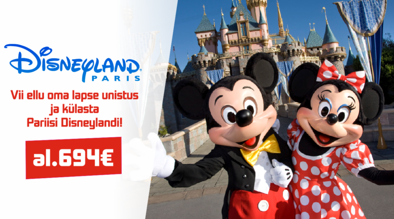 Vii ellu oma lapse unistus ja külasta Pariisi Disneylandi! Hinnad al 694 EUR
