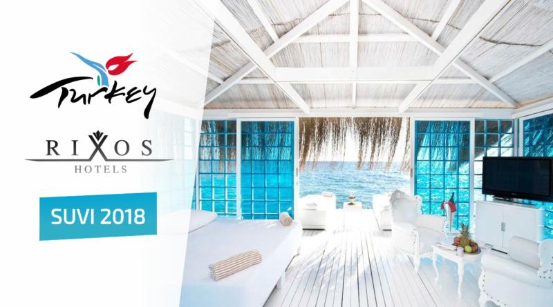 SUVI 2018: Rixos luksuslikud hotellid Türgis!