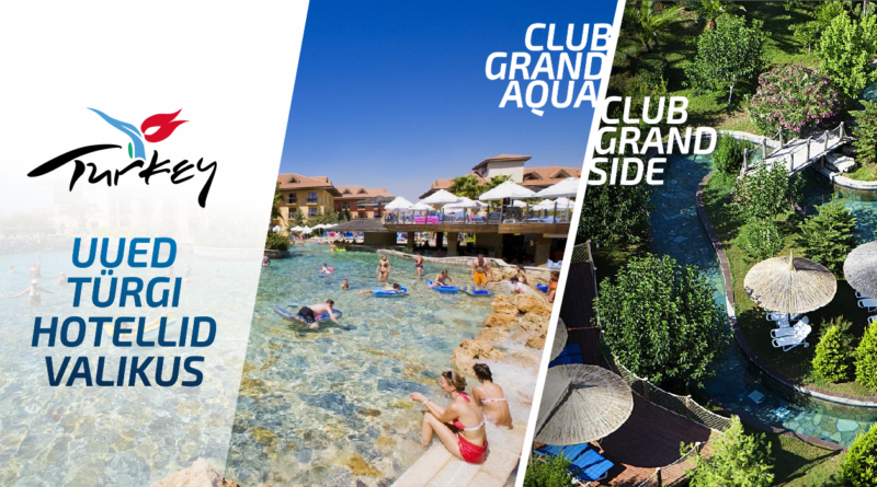 Club Grand Side 5* ALL ja Club Grand Aqua 5* ALL